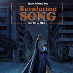 Revolution Song by Ganzlot Feat. DeenO Vinci  Aiasha Yesufu