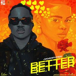 – Better Better by [Music] Jamopyper