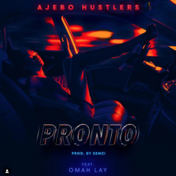 """Pronto"" Ft. Omah Lay by Ajebo Hustlers"