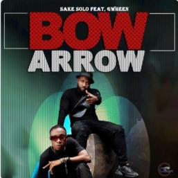 Bow-Arrow-Mp3-Video by Sake Solo Ft Gwheen
