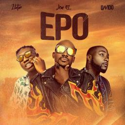 – Epo by [Music] Joe El Ft. Davido & Zlatan