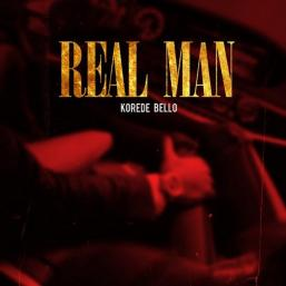 Real Man by [Music] Korede Bello